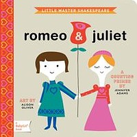 BabyLit Books by Gibbs Smith: Romeo and Juliet