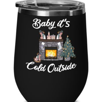 Baby it's Cold Outside Wine Tumbler Christmas Gift Cute Winter Cozy Mugs with Sayings Gift for Grandma for Girlfriend Travel Coffee Cup Stocking Stuffer