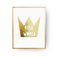 Rule The World Print, Kids Print, Real Gold Foil Print, Gold Crown Poster, Nursery Poster, Kids Room Print, Baby Print Poster, Wall Decor