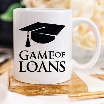 Game Of Loans - 11oz Ceramic Coffee Mug - Mug Gift