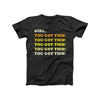 Girl, You Got This Tee