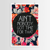 Sara Eshak's Ain't Nobody Got Time For That POSTER