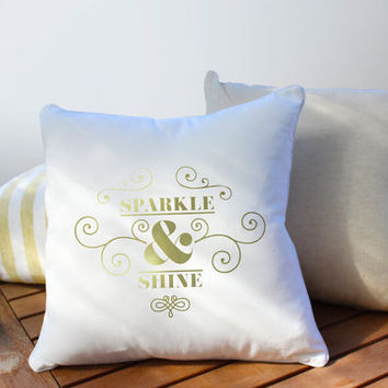 Sparkle Shine Pillow, Typography Pillow, Bedroom Decor, Home Decor, Cushion Cover, Throw Pillow, Bed Pillow, Gold Pillow, Decorative Pillow