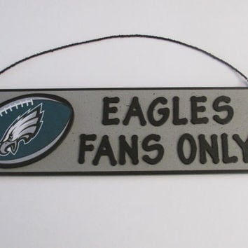 Philadelphia Eagles Football Sign - EAGLES FANS ONLY sign - Perfect for the Man Cave