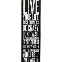 Primitives by Kathy Live Your Life Box Sign - Black