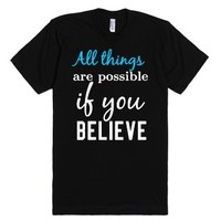 All things are possible if you believe black tee t shirt-T-Shirt