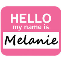 Melanie Hello My Name Is Mouse Pad
