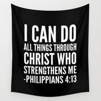 I CAN DO ALL THINGS THROUGH CHRIST WHO STRENGTHENS ME PHILIPPIANS 4:13 (Black & White) Wall Tapestry by CreativeAngel