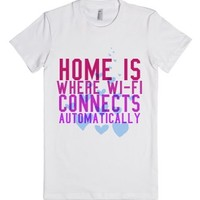 Home Is Where Wi-Fi Connects Automatically-Female White T-Shirt