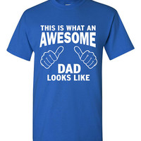Funny This is What an Awesome Dad Looks Like T-shirt Tshirt Tee Shirt Christmas Gift Joke Humor Nerd Niece Nephew Brother Family Amazing