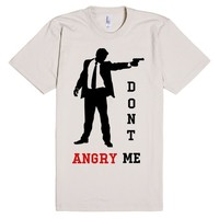 DON'T ANGRY ME