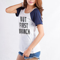 But first brunch Tee Shirts Funny Graphic Shirt Short Sleeve Raglan Hipster Fangirl Teenager Street Style Tumblr Fashion Instagram Twitter