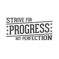 wall quote - Strive For Progress