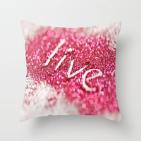 LIVE Throw Pillow by Sjaefashion | Society6