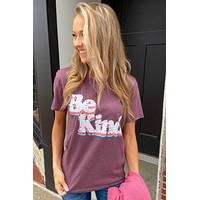 """Be Kind"" Graphic Tee- Heather Plum"
