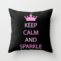 Keep Calm and Sparkle  Throw Pillow by LookHUMAN