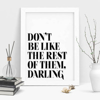 Don't be like the rest. Motivational typo quote. Inspirational words. Scripture artwork. Minimalist artwork. Scandinavian art. .Office decor