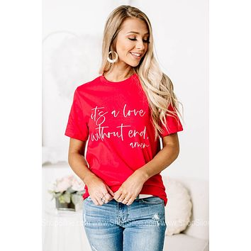 It's A Love Without End Graphic Tee