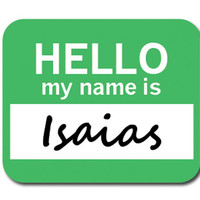 Isaias Hello My Name Is Mouse Pad