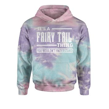 It's A Fairy Tail Thing  Tie-Dye Youth-Sized Hoodie