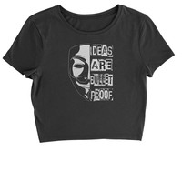 Ideas Are Bulletproof Cropped T-Shirt