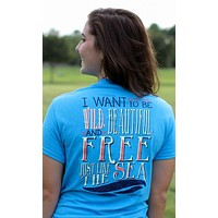 SALE Southern Darlin Wild Beautifull & Free Like the Sea Bright Girlie T-Shirt