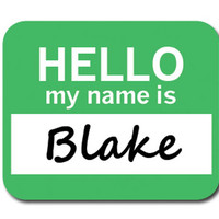 Blake Hello My Name Is Mouse Pad
