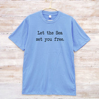 Let the sea set you free T-shirt