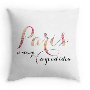 Paris Is Always A Good Idea Throw Pillow Cover