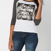 Tell Someone Who Cares Baseball Tee   Graphic Long Sleeve Tees   rue21