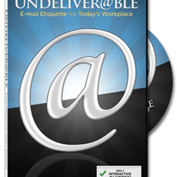 Undeliverable: Email Etiquette for Today's Workplace