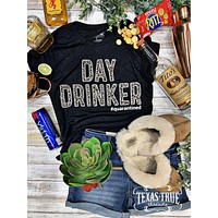 Day Drinker Graphic Tee #quarantined (S-2XL)