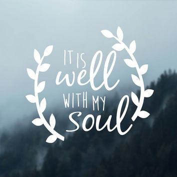 It Is Well With My Soul, Decal, Car Decal, Car Sticker, Vinyl Decal, Car Accessories, Original Sticker, Faith, Jesus, Gift Accesory