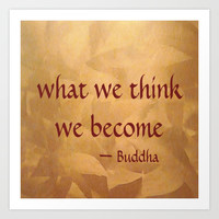 Buddha Quote - What We Think We Become Art Print by Corbin Henry