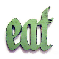EAT (Pictured in Moss) Pine Wood Sign Wall Decor Rustic Americana French Country Chic