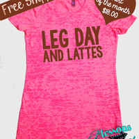 TShirt of the Month. Leg Day and Lattes. Womans Tshirt. Fitness Apparel. Country Girl Clothing. Burnout Tshirt. Workout. Free Shipping USA