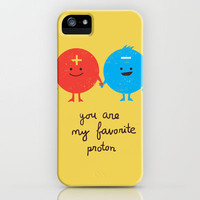 You are my favorite proton iPhone Case by Budi Satria Kwan | Society6