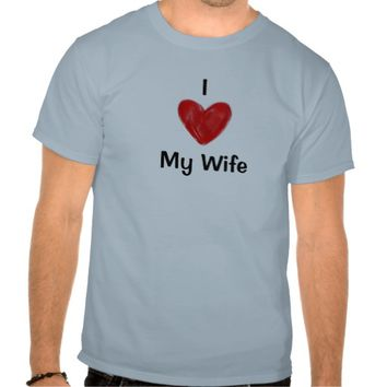 Funny Men's T-Shirt, I Love My Wife T Shirts