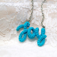 Joy Necklace, Joy Word Pendant, Inspirational, Personalized, Crochet Tube Jewelry, Aqua Blue Necklace, Gift for Her