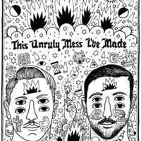 This Unruly Mess I've Made Poster – Macklemore & Ryan Lewis Merchandise