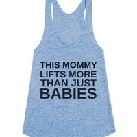 This Mommy Lifts More Than Just Babies-Female Athletic Blue Tank