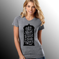 Dr Who Life is Too Short Not to Tracel in Time and Space Women's Premium Tri-Blend Shirt - Triblend - Funny Shirt - Fashion Shirt