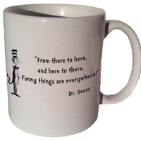 """Dr. Seuss Cat in the Hat """"From there to here"""" quote 11 oz coffee tea mug"""