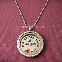 Floating Charm Locket - All Of Me Loves All Of You - Couples Locket - Anniversary Jewelry