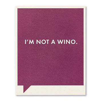 Just Funny Greeting Card - I'm Not A Wino