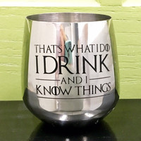 Stainless Steel Wine Glass with Game of Thrones Quotes, Hand Etched