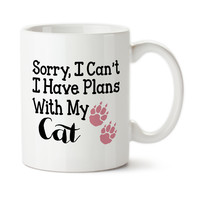 Sorry I Cant I Have Plans With My Cat, Cat Lover Gift, Funny Mug, Coffee Cup, Ceramic, Typography, Permanent Ink, Custom Mug, 15oz, Tea