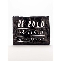 Be Bold or Italic Zipper Pouch