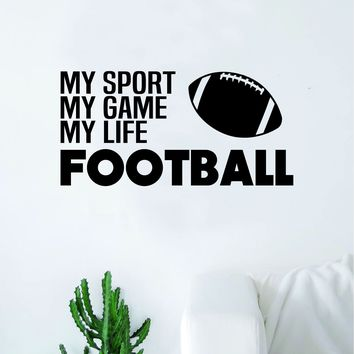 Football My Sport Game Life Wall Decal Sticker Vinyl Art Bedroom Room Home Decor Quote Ball Kids Teen Baby Boy Girl Nursery School Fitness Inspirational