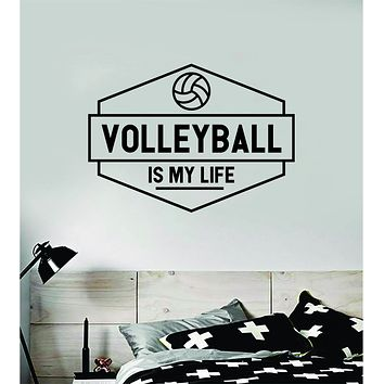 Volleyball Is My Life Wall Decal Sticker Vinyl Art Bedroom Room Home Decor Quote Ball Kids Teen Baby Boy Girl Nursery School Fitness Inspirational Sports Beach